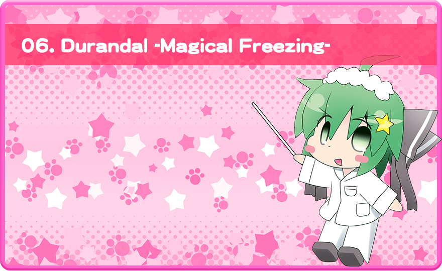 Durandal -Magical Freezing-